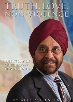 Truth Love Non-Violence The story of Gurcharan Singh Bhatia